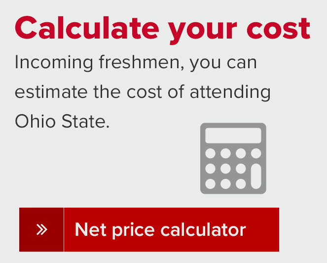 Calculate the cost of Ohio State University by using the net price calculator